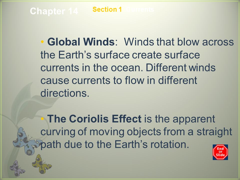 Section 1 Currents Continental Defections: When surface currents meet continents, the currents deflect, or change direction.