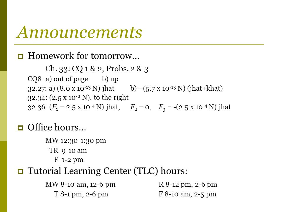 Announcements  Homework for tomorrow… Ch. 33: CQ 1 & 2, Probs.
