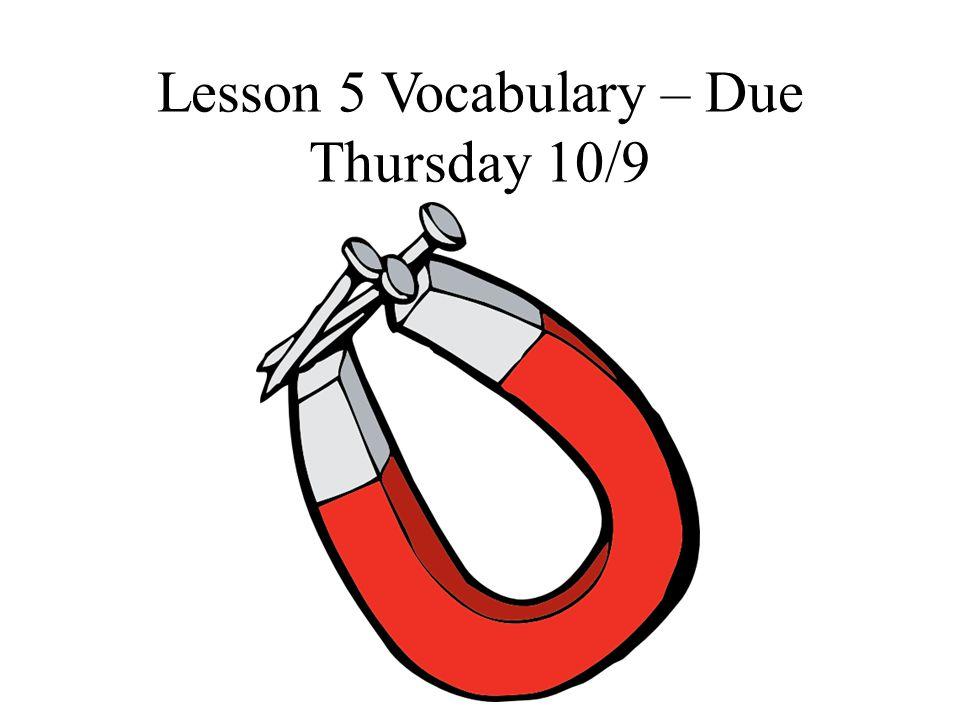 Lesson 5 Vocabulary – Due Thursday 10/9