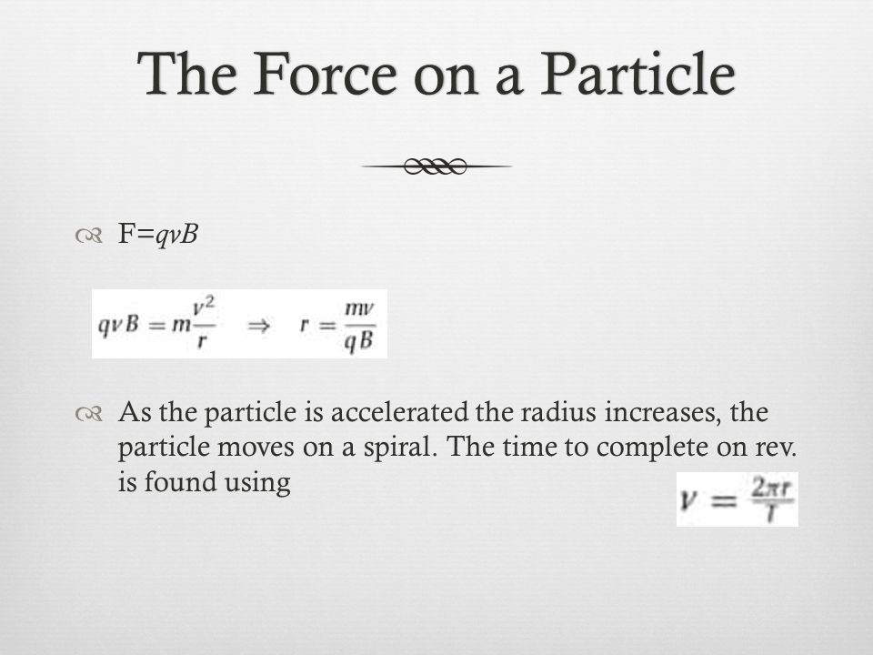 Cyclotron periodCyclotron period  If the values of v is substituted in the formula we then get:  This means the period of the revolution is independent of the speed.
