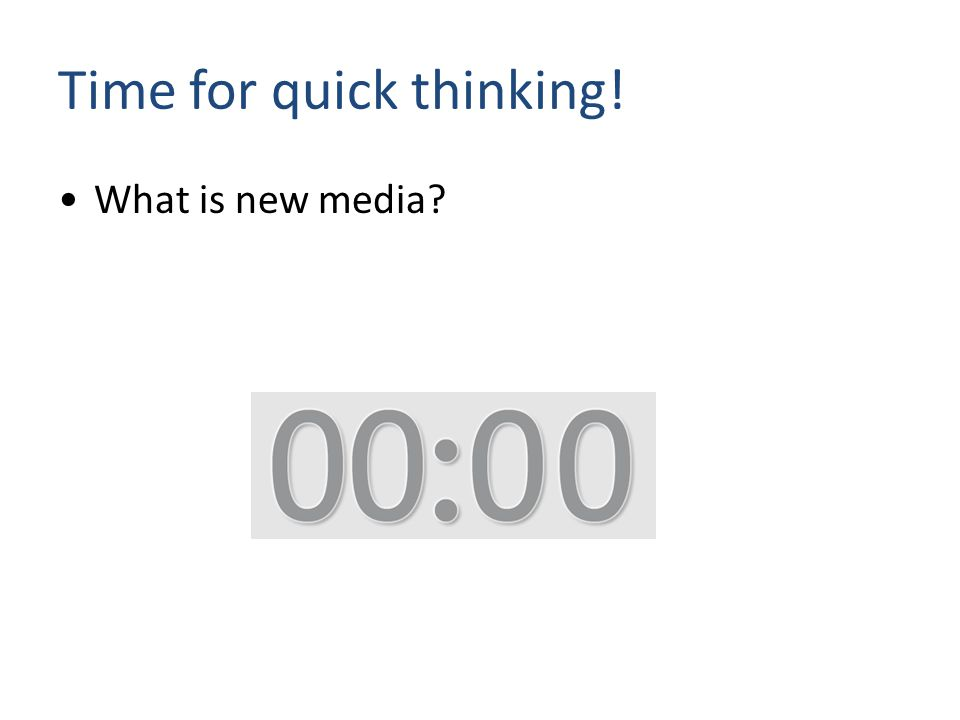 What is new media? Time for quick thinking!
