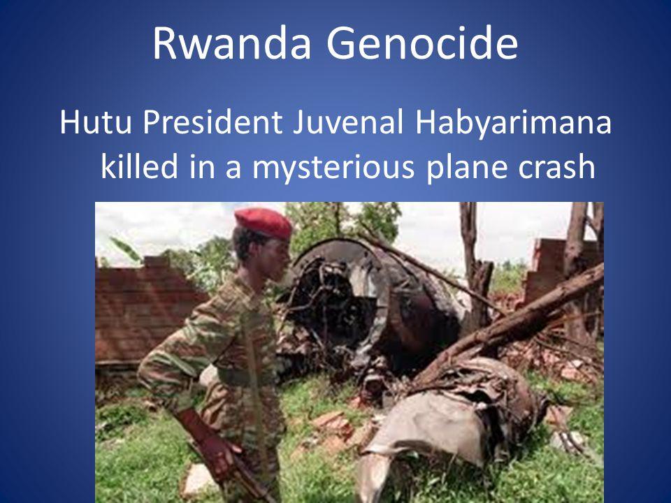 Rwanda Genocide Hutu President Juvenal Habyarimana killed in a mysterious plane crash