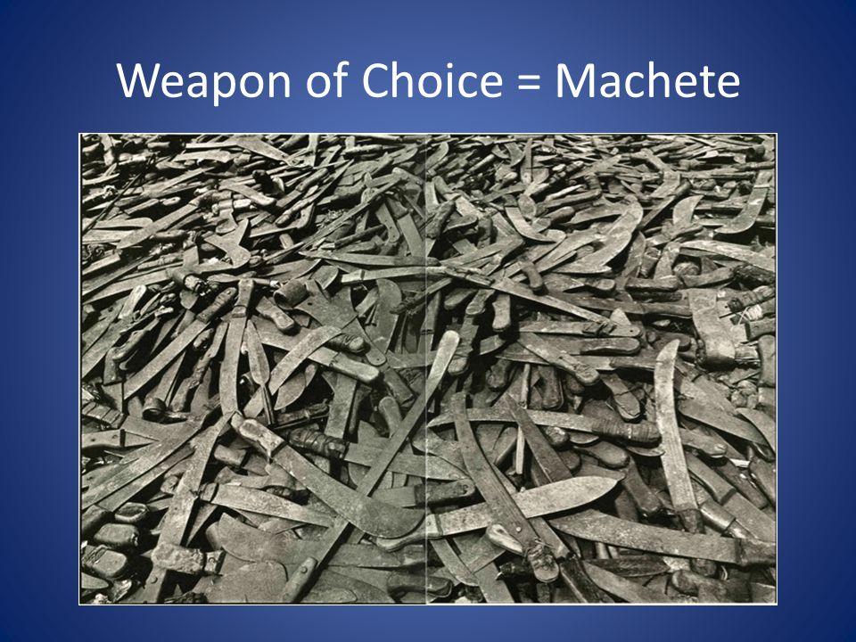 Weapon of Choice = Machete