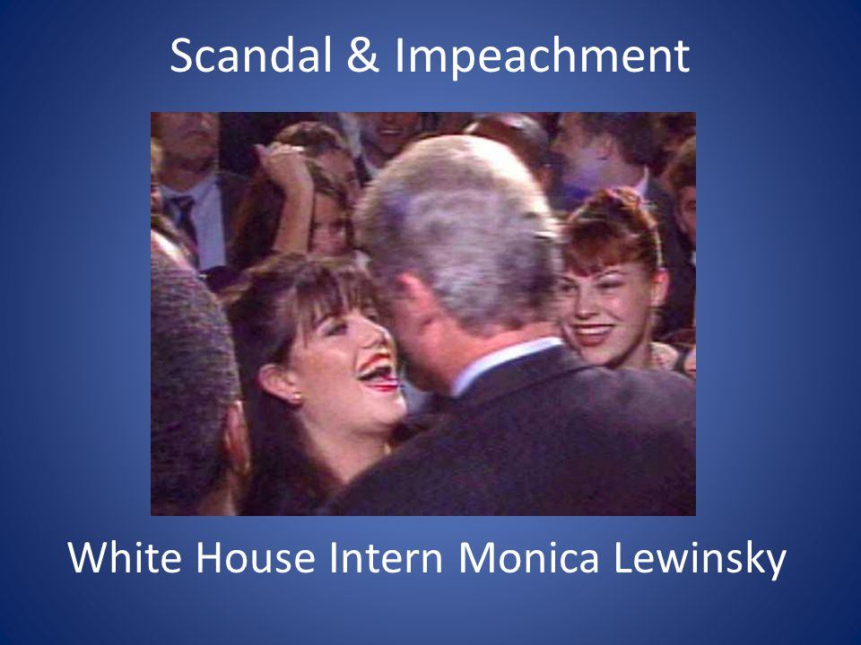 Scandal & Impeachment White House Intern Monica Lewinsky