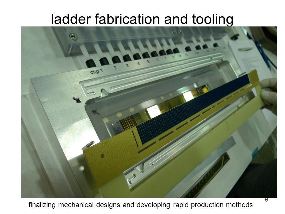 ladder fabrication and tooling 10 ladder with silicon heater chips (50  m thick)