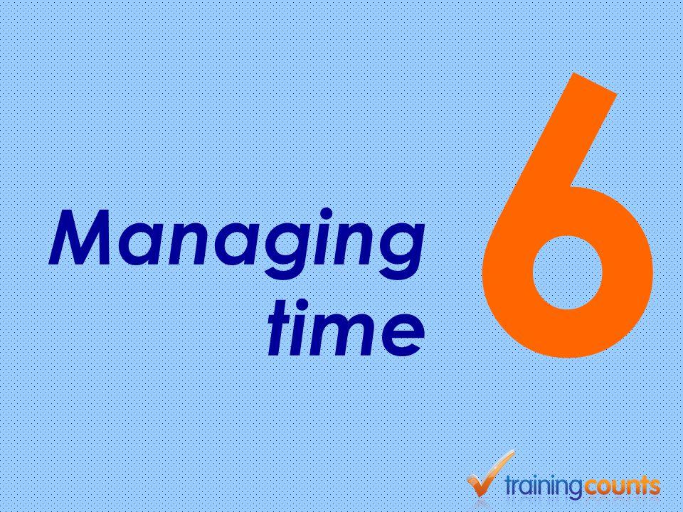 6 Managing time