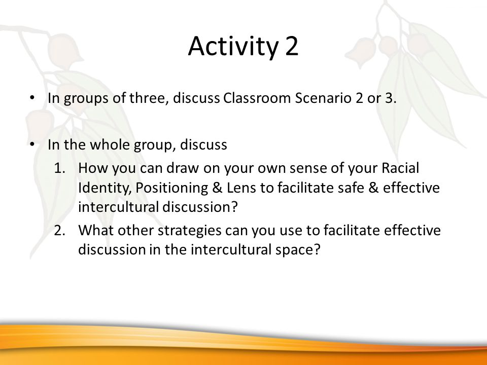 In groups of three, discuss Classroom Scenario 2 or 3.