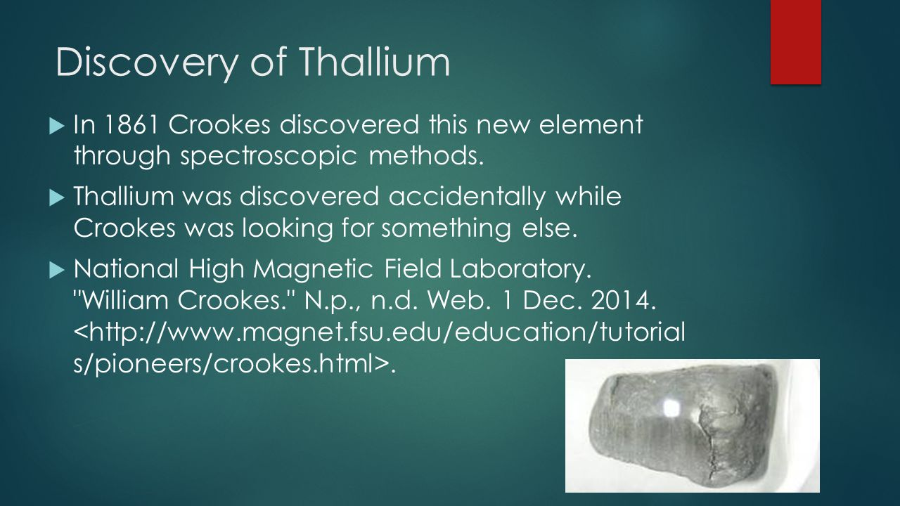 Atomic Weight of Thallium  In 1873 Crookes made his final determination on the atomic weight of his newly discovered element.