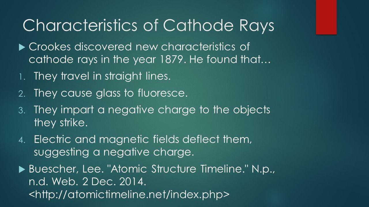 Crookes Dark Space  Crookes also observed the dark space around cathode rays.