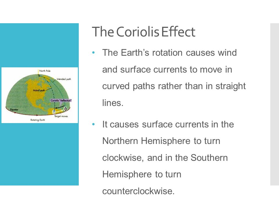 Continental Deflection When surface currents meet continents, the currents deflect, or change direction.