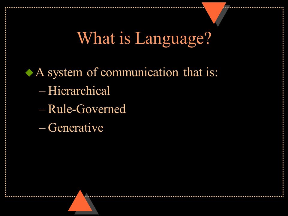 Language u What is language? u How is language related to thought? u How is written language different from spoken language?