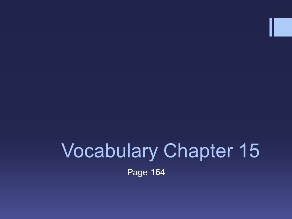 Vocabulary Chapter 15 Page 164
