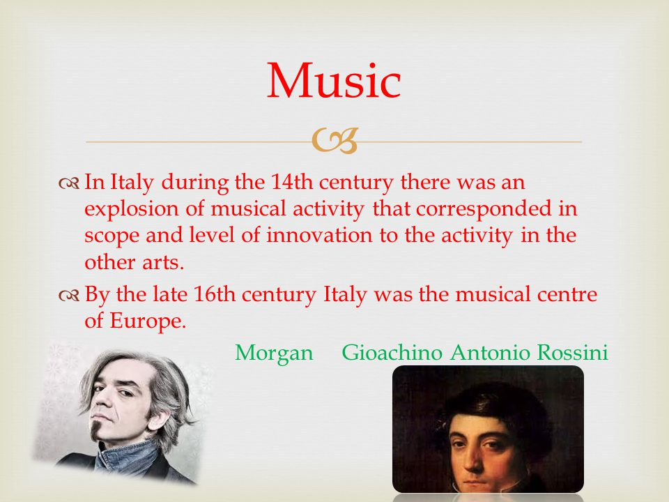   In Italy during the 14th century there was an explosion of musical activity that corresponded in scope and level of innovation to the activity in the other arts.