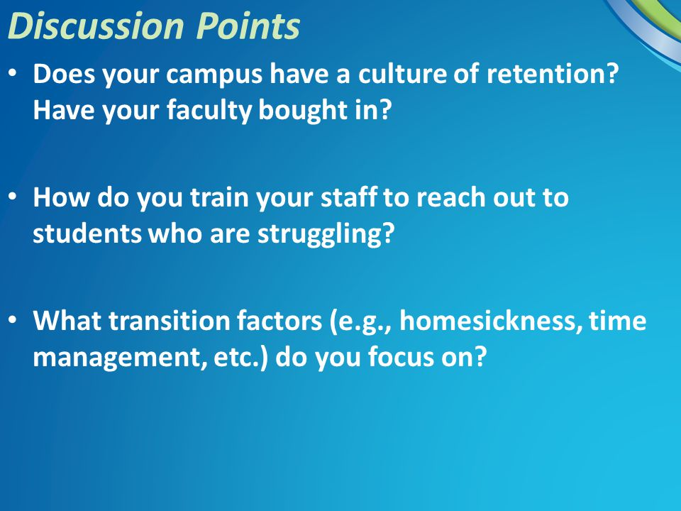 Does your campus have a culture of retention. Have your faculty bought in.