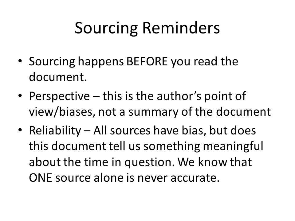 Sourcing Reminders Sourcing happens BEFORE you read the document.