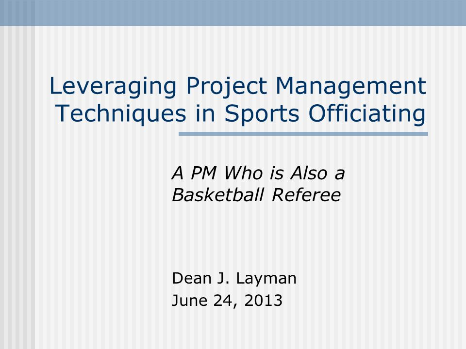 Background My Avocation – High School Basketball Officiating International Association of Approved Basketball Officials (IAABO) IT Program Manager at SAIC Leverage PM Techniques in both Stress Trends