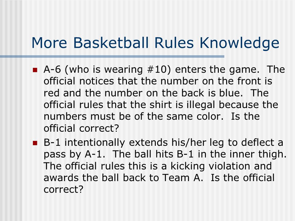 More Basketball Rules Knowledge A-6 (who is wearing #10) enters the game.