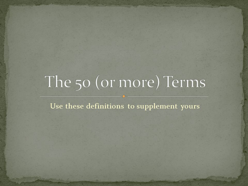 Use these definitions to supplement yours