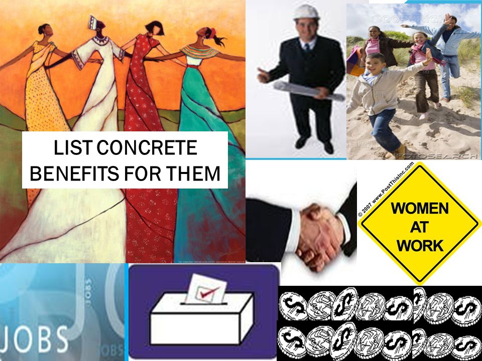 MAKE MESSAGE ABOUT THEM LIST CONCRETE BENEFITS FOR THEM