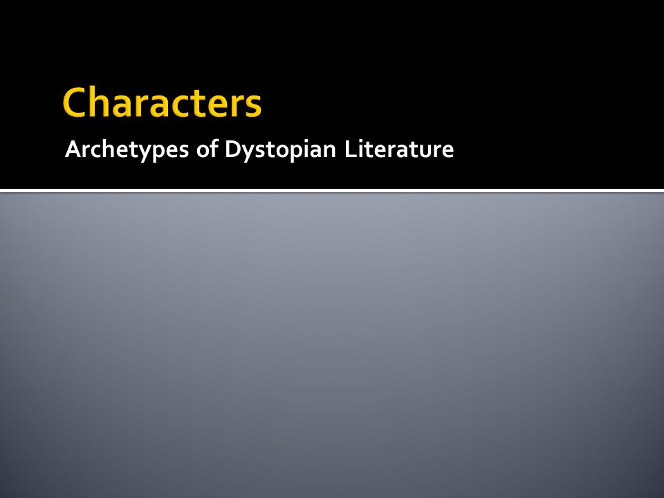 Archetypes of Dystopian Literature