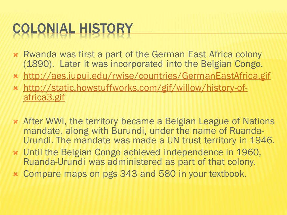  Rwanda was first a part of the German East Africa colony (1890).