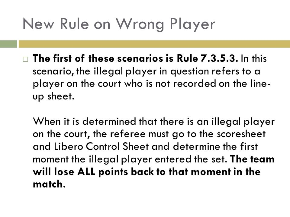 New Rule on Wrong Player  The first of these scenarios is Rule 7.3.5.3.