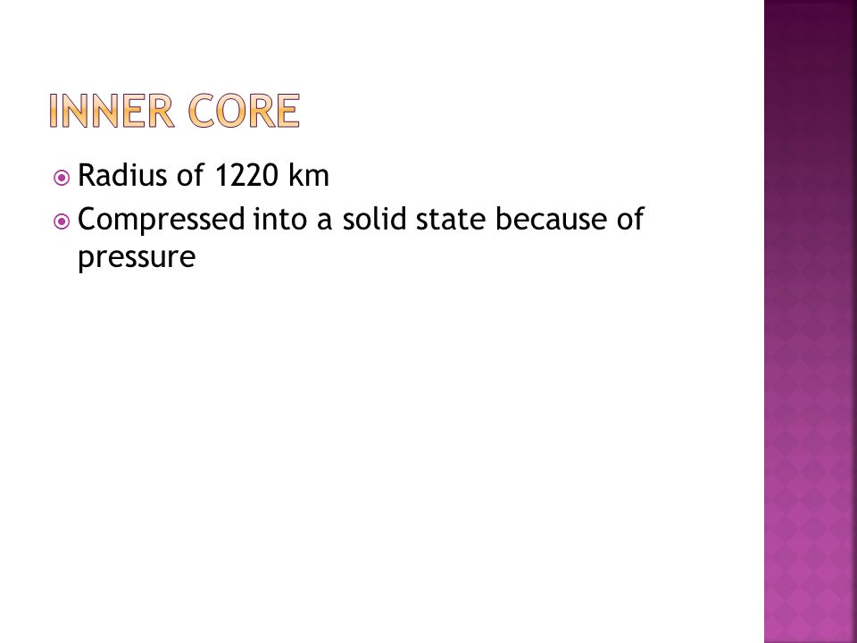  Radius of 1220 km  Compressed into a solid state because of pressure