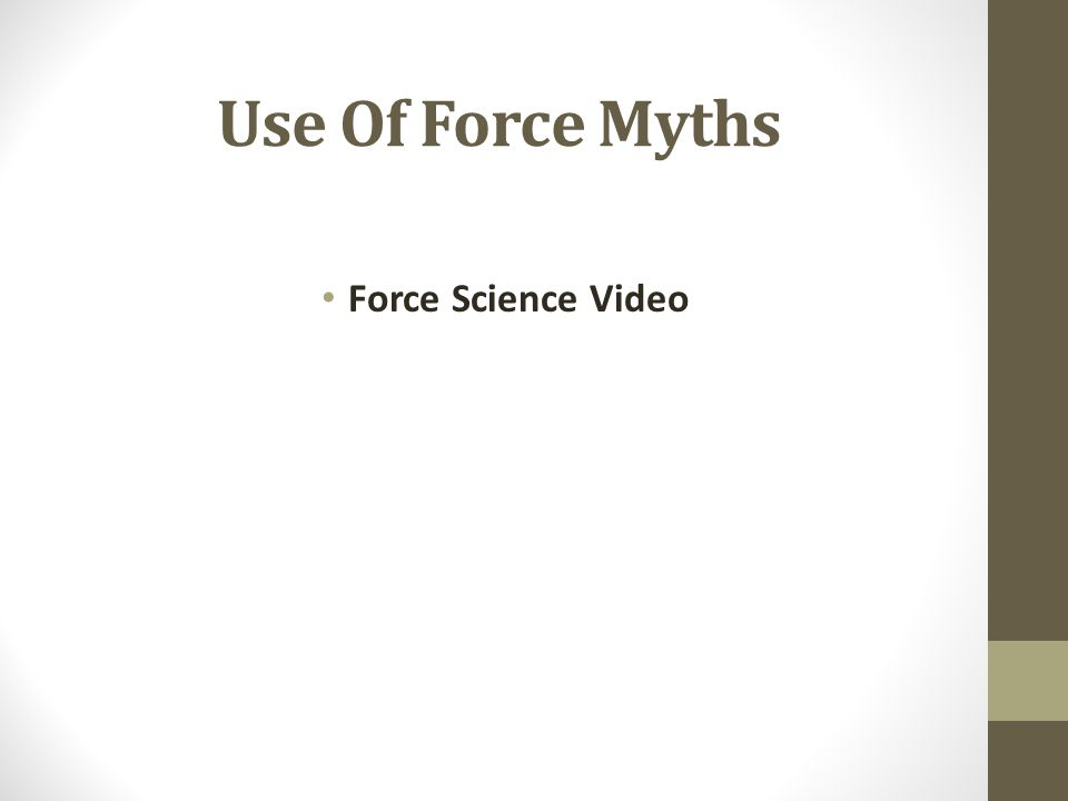Use Of Force Myths Force Science Video