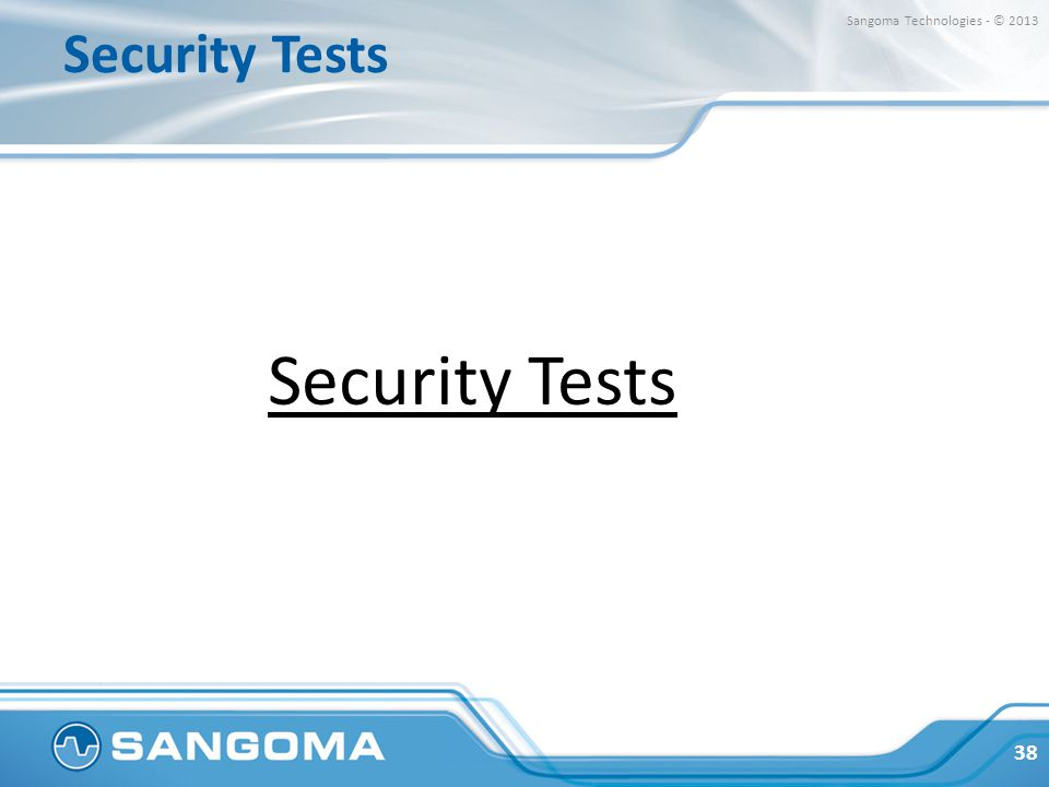 Security Tests 38 Sangoma Technologies - © 2013