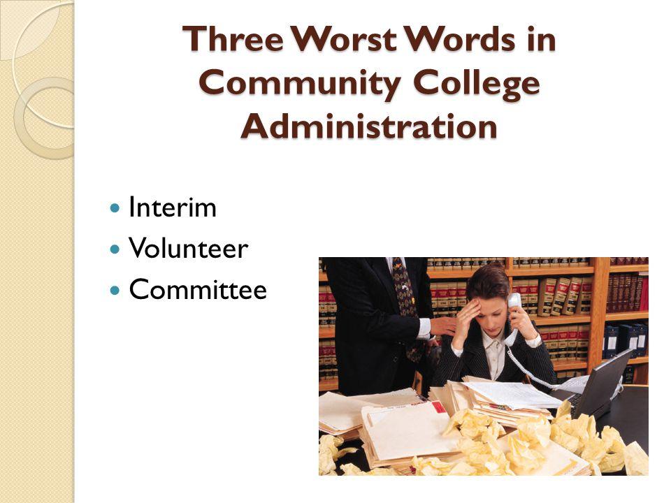 Three Worst Words in Community College Administration Interim Volunteer Committee