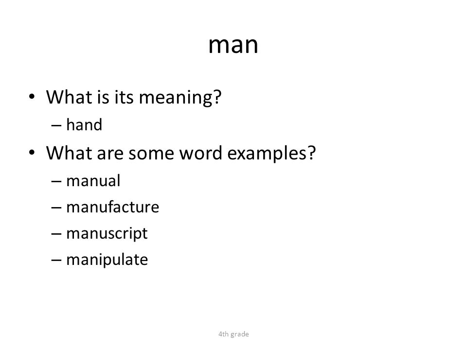man What is its meaning. – hand What are some word examples.