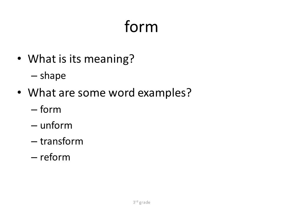 form What is its meaning. – shape What are some word examples.