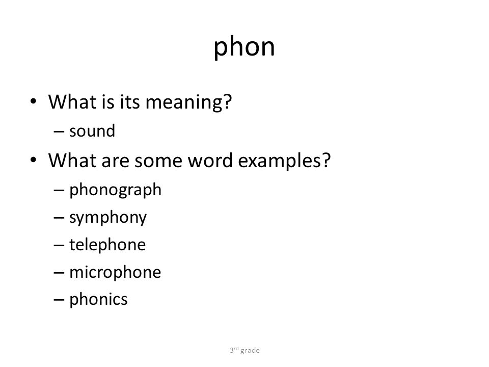 phon What is its meaning. – sound What are some word examples.