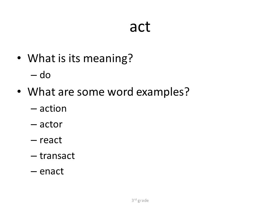 act What is its meaning. – do What are some word examples.
