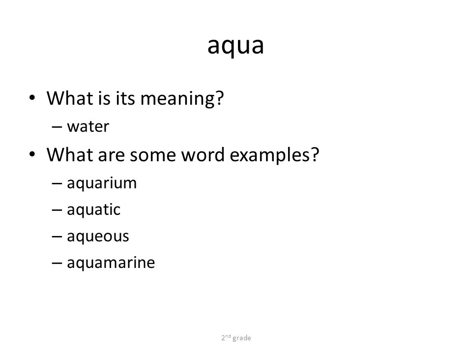 aqua What is its meaning. – water What are some word examples.