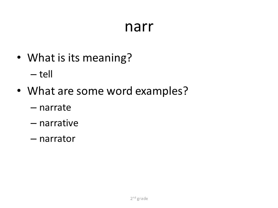 narr What is its meaning. – tell What are some word examples.