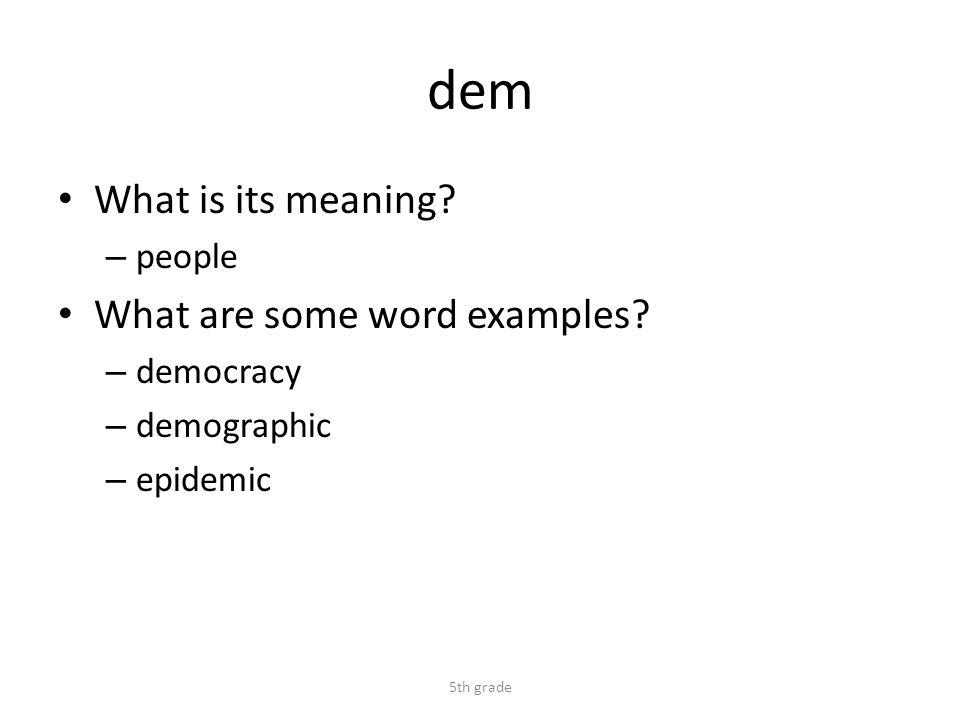dem What is its meaning. – people What are some word examples.