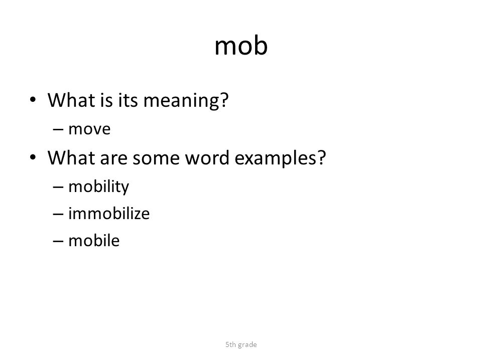 mob What is its meaning. – move What are some word examples.