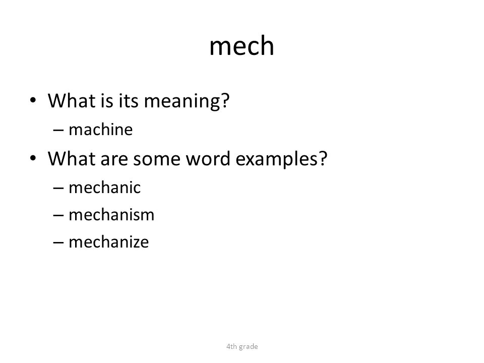 mech What is its meaning. – machine What are some word examples.