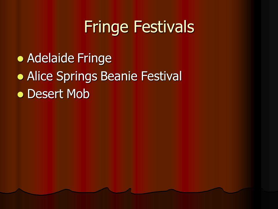 Fringe Festivals Adelaide Fringe Adelaide Fringe Alice Springs Beanie Festival Alice Springs Beanie Festival Desert Mob Desert Mob
