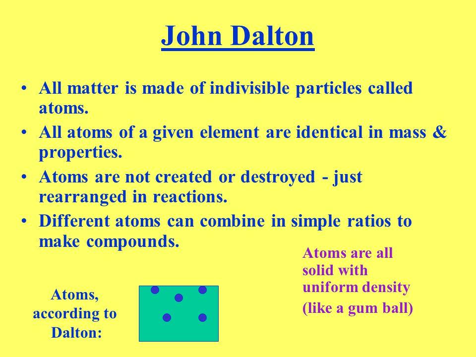 John Dalton - 1803 Experimental Observations - studying gases.