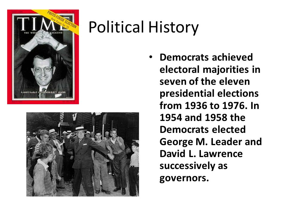 Political History Democrats achieved electoral majorities in seven of the eleven presidential elections from 1936 to 1976. In 1954 and 1958 the Democr