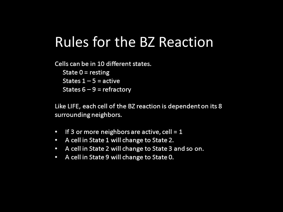 Rules for the BZ Reaction Cells can be in 10 different states.