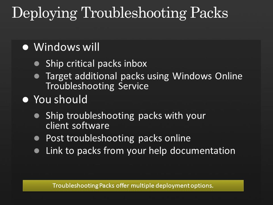 Troubleshooting Packs offer multiple deployment options.