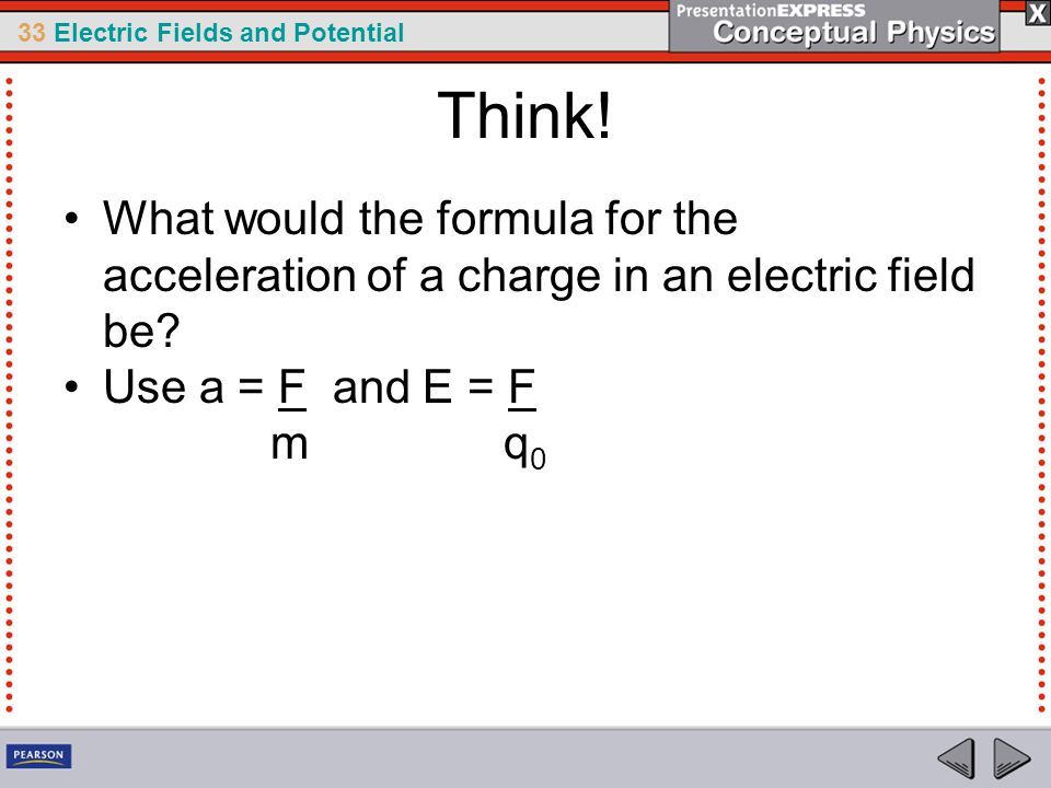 33 Electric Fields and Potential Think.
