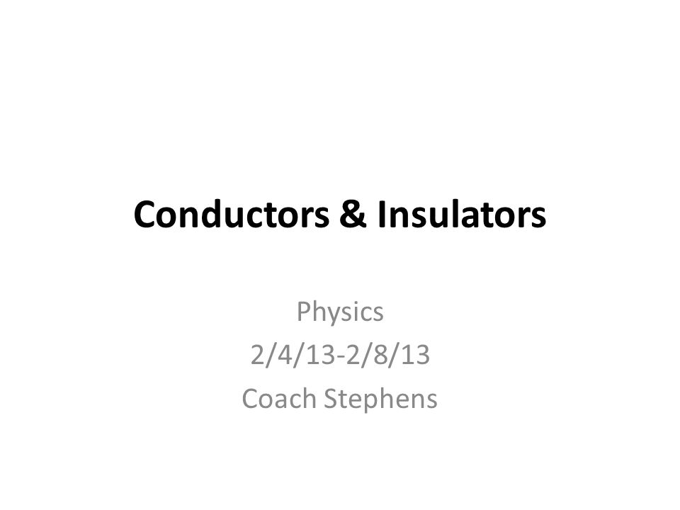 Conductors The behavior of an object that has been charged is dependent upon whether the object is made of a conductive or a non-conductive material.