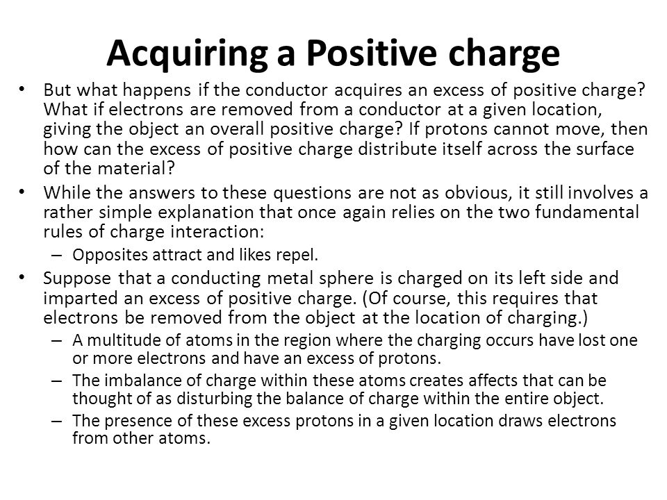 Continued… Electrons in other parts of the object can be thought of as being quite content with the balance of charge that they are experiencing.