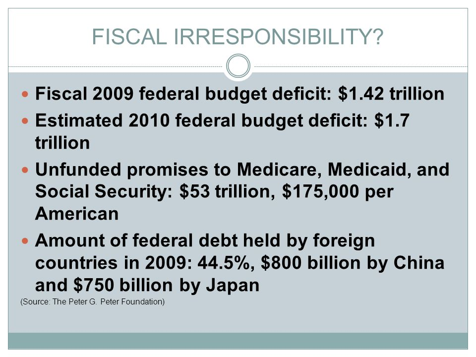 FISCAL IRRESPONSIBILITY.