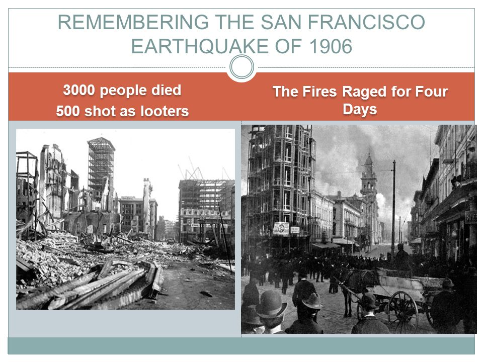 3000 people died 500 shot as looters 3000 people died 500 shot as looters The Fires Raged for Four Days REMEMBERING THE SAN FRANCISCO EARTHQUAKE OF 1906