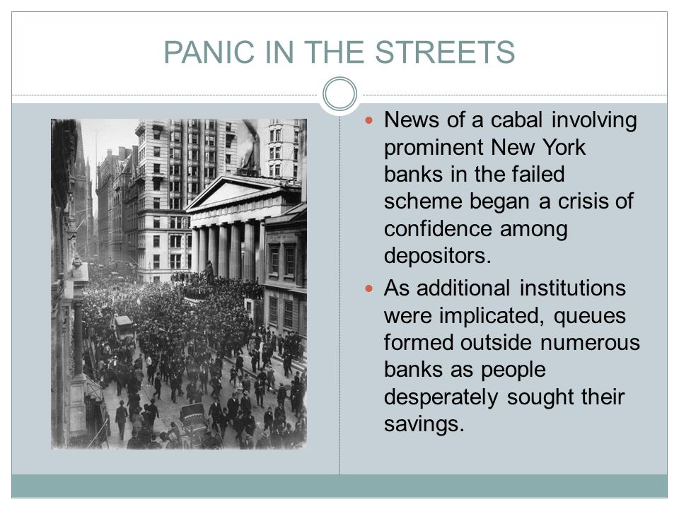 PANIC IN THE STREETS News of a cabal involving prominent New York banks in the failed scheme began a crisis of confidence among depositors.